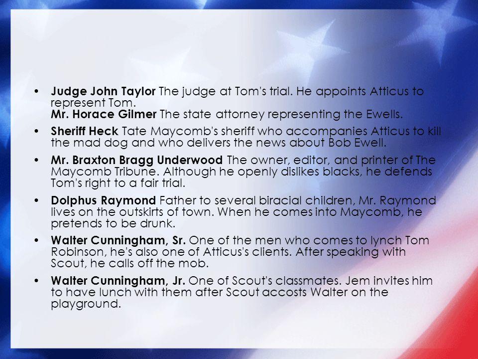 Judge John Taylor The judge at Tom s trial