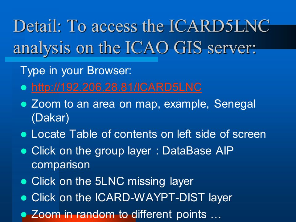 Detail: To access the ICARD5LNC analysis on the ICAO GIS server: