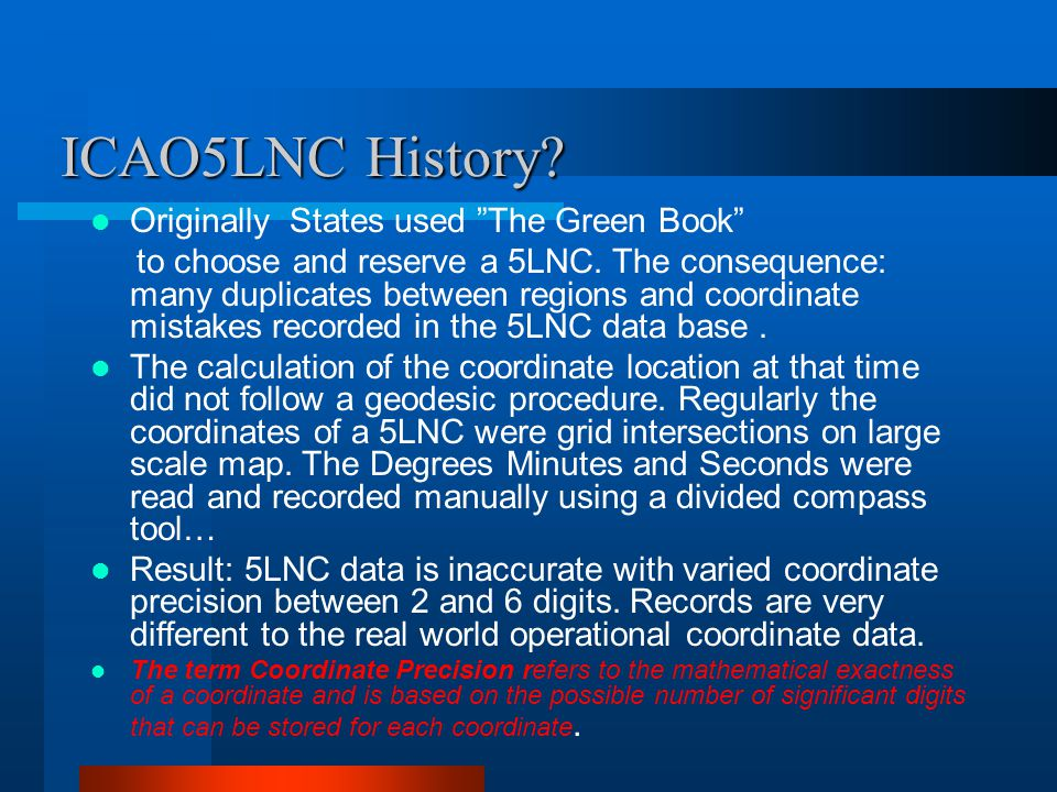 ICAO5LNC History Originally States used The Green Book