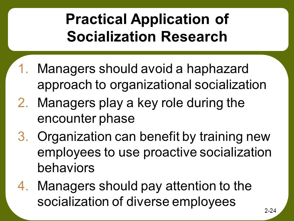 Practical Application of Socialization Research