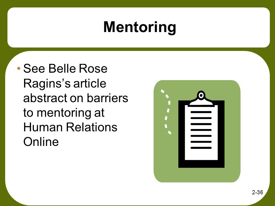 Mentoring See Belle Rose Ragins's article abstract on barriers to mentoring at Human Relations Online.