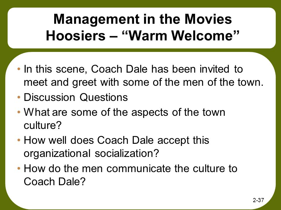 Management in the Movies Hoosiers – Warm Welcome