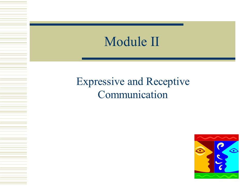 Expressive and Receptive Communication