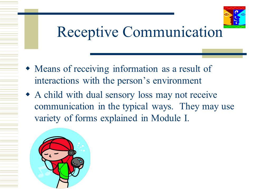 Receptive Communication