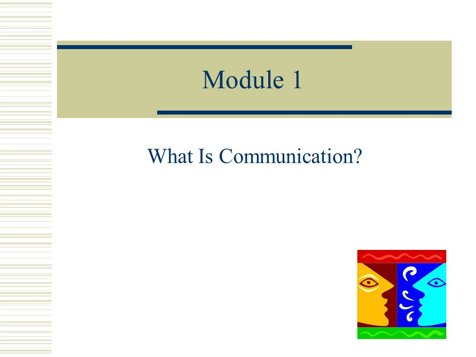 Module 1 What Is Communication