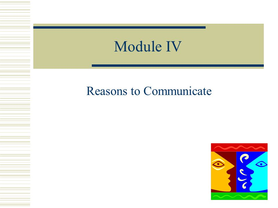 Reasons to Communicate