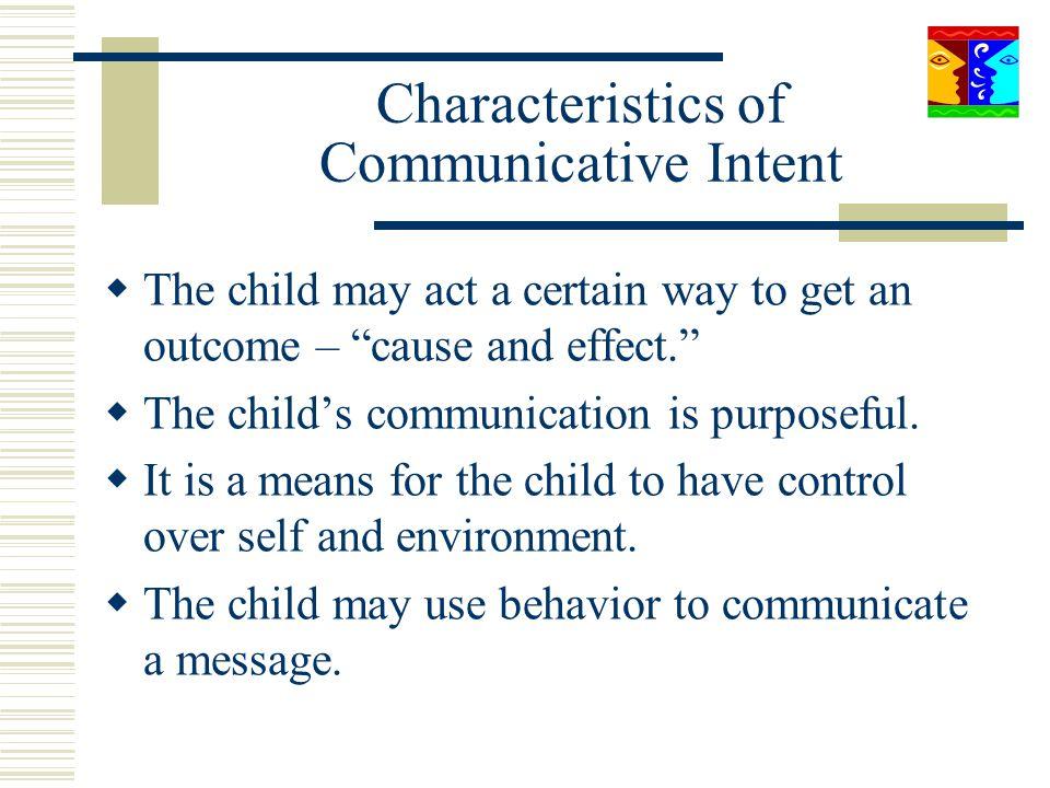 Characteristics of Communicative Intent