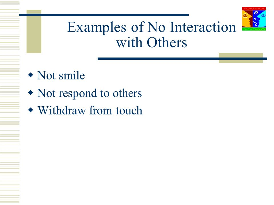 Examples of No Interaction with Others