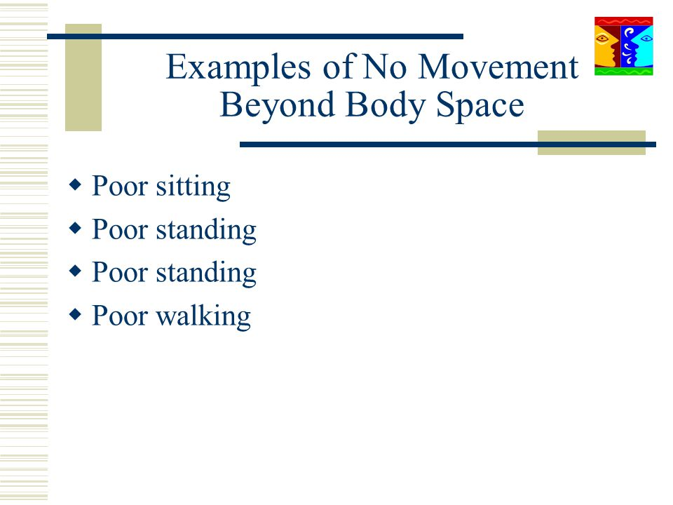 Examples of No Movement Beyond Body Space