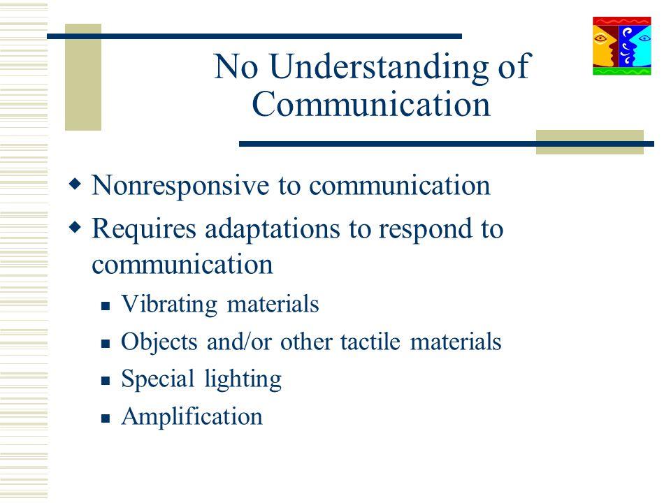 No Understanding of Communication
