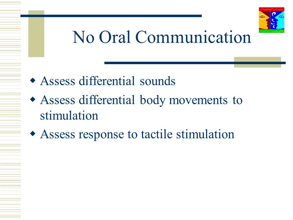 No Oral Communication Assess differential sounds