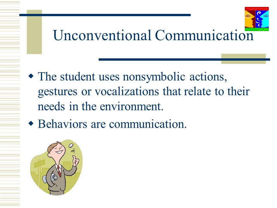 Unconventional Communication