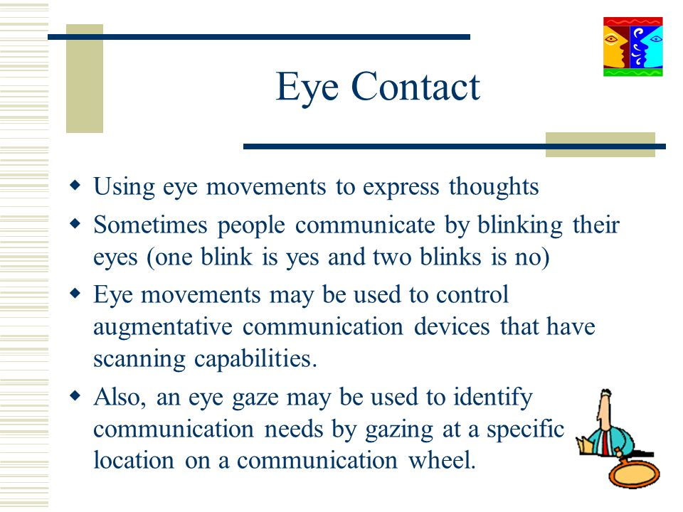 Eye Contact Using eye movements to express thoughts
