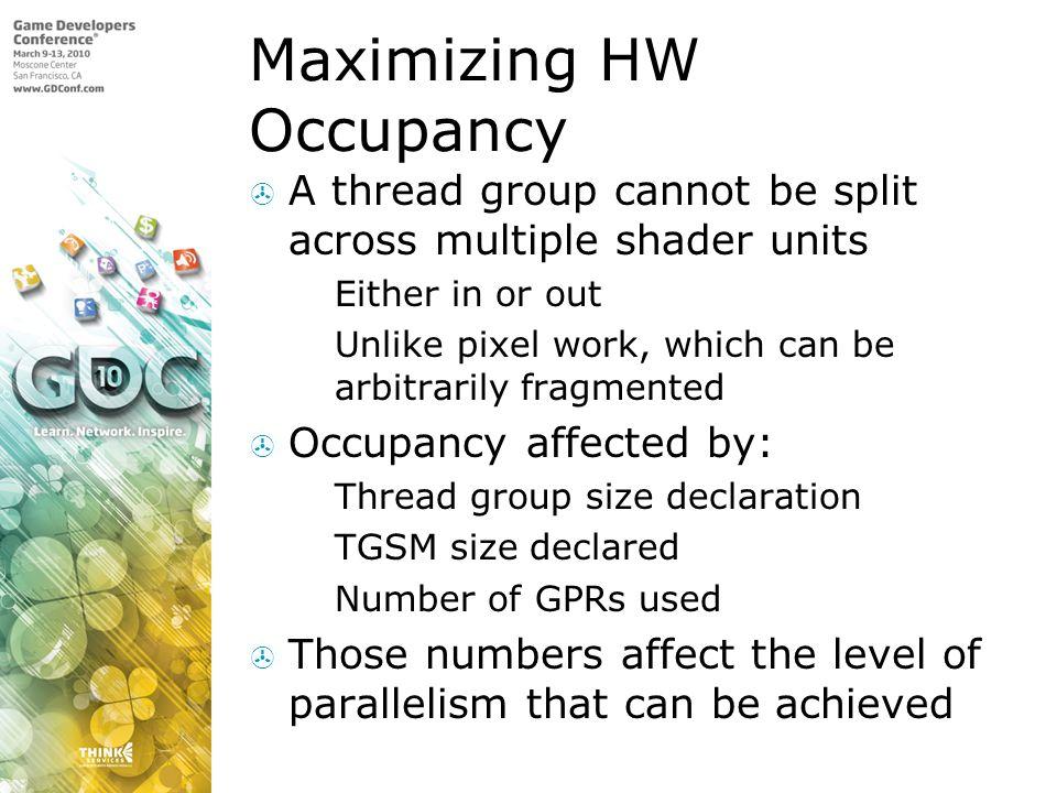 Maximizing HW Occupancy