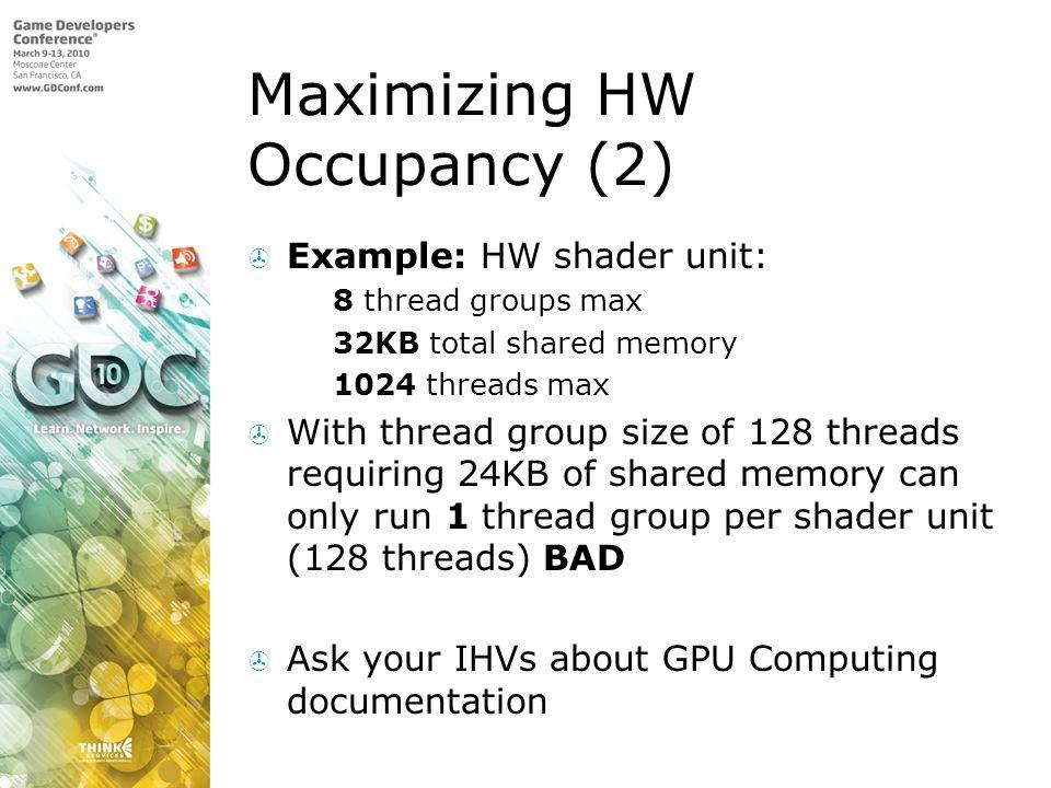 Maximizing HW Occupancy (2)