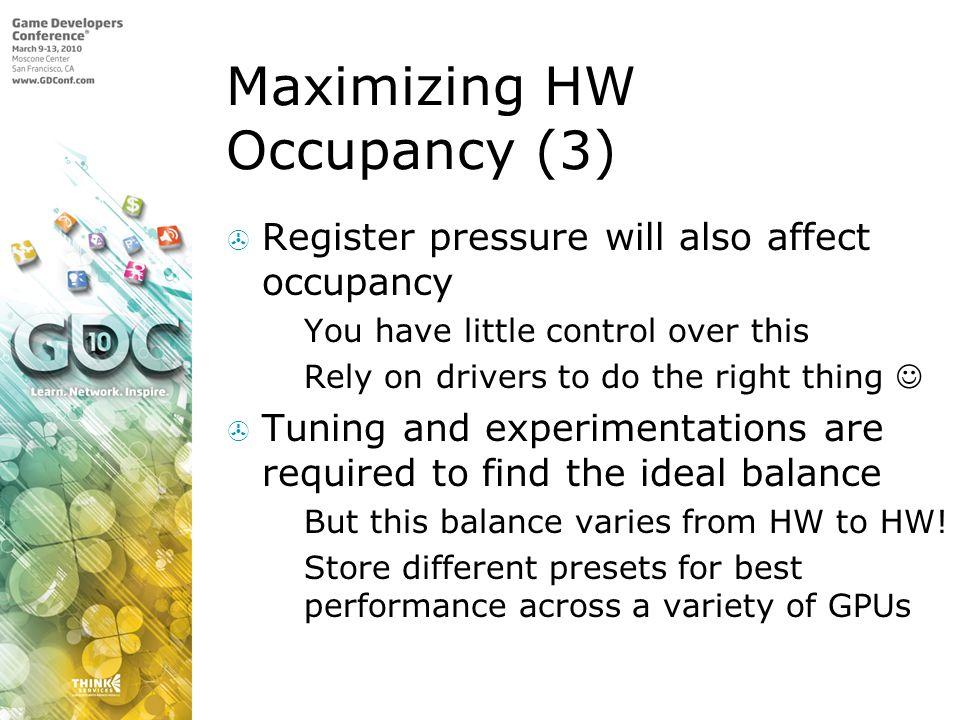 Maximizing HW Occupancy (3)