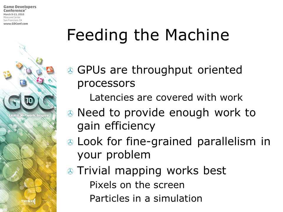 Feeding the Machine GPUs are throughput oriented processors
