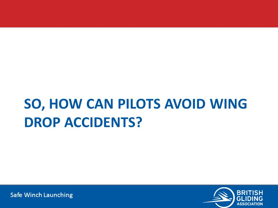 SO, HOW CAN PILOTS AVOID WING DROP ACCIDENTS