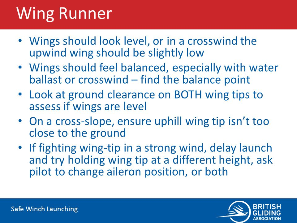 Wing Runner Wings should look level, or in a crosswind the upwind wing should be slightly low.