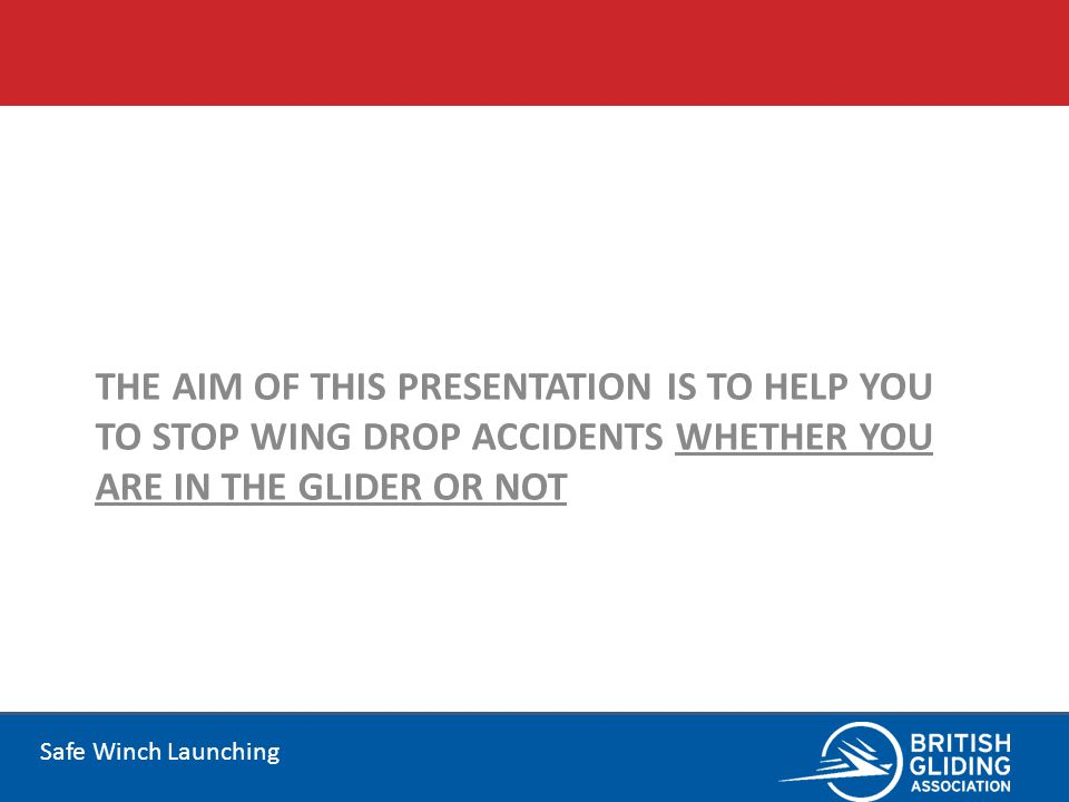 The aim of this presentation is to help you to stop wing drop accidents whether you are in the glider or not