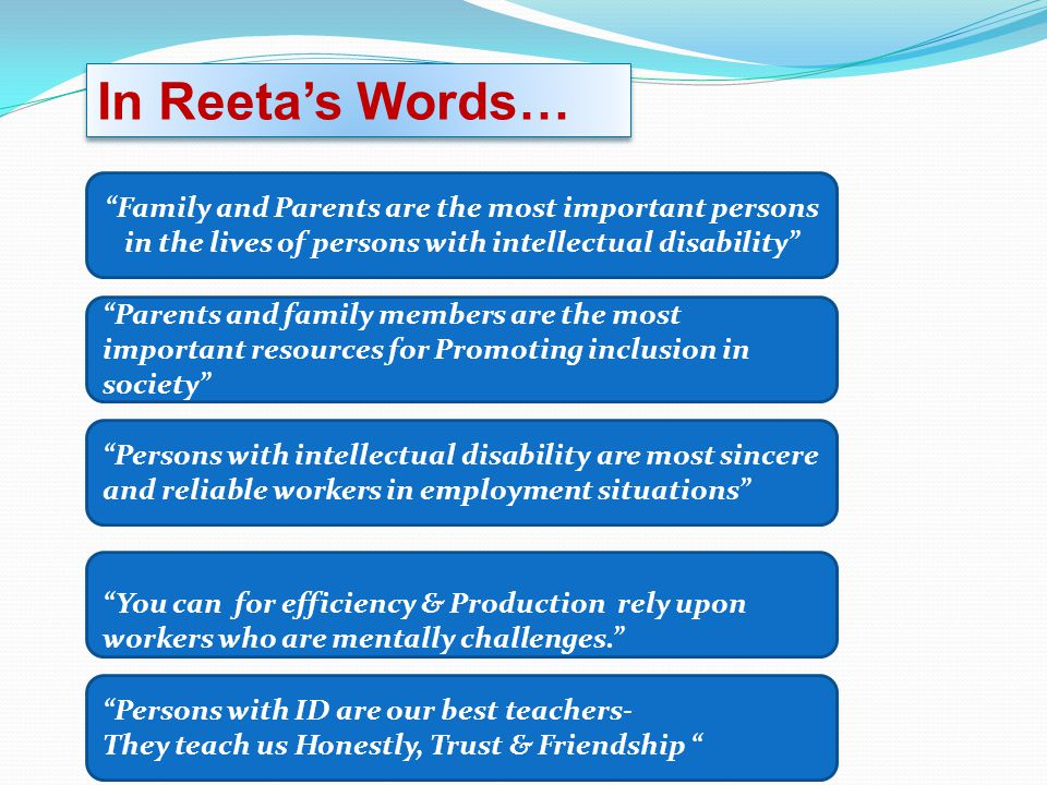 In Reeta's Words… Family and Parents are the most important persons in the lives of persons with intellectual disability