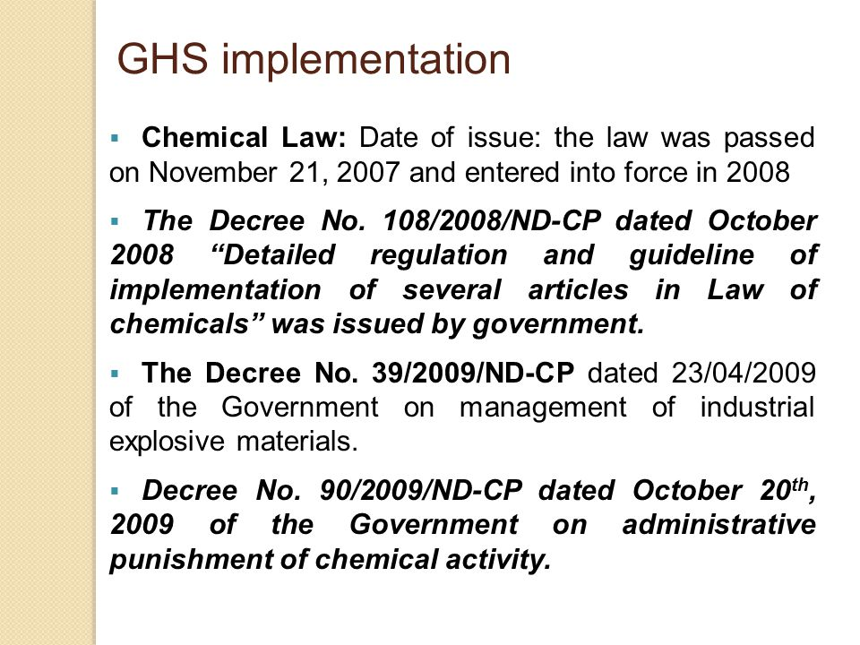 GHS implementation Chemical Law: Date of issue: the law was passed on November 21, 2007 and entered into force in 2008.