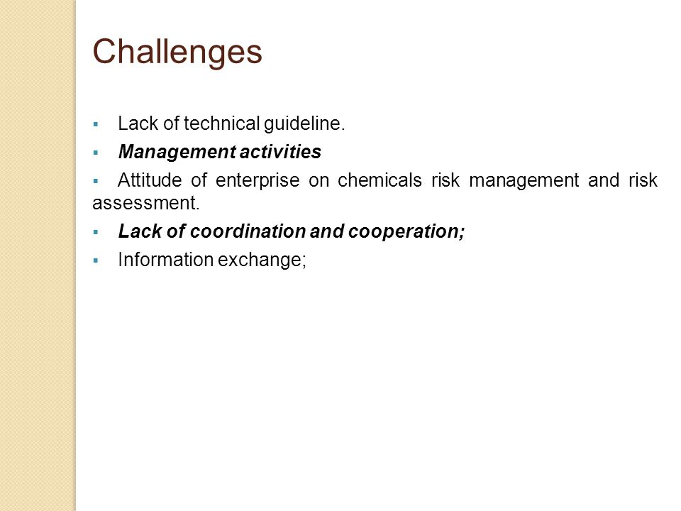 Challenges Lack of technical guideline. Management activities