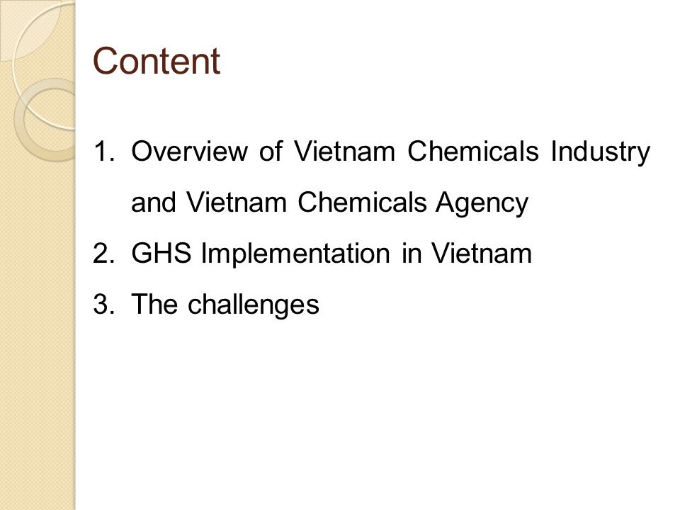 Content Overview of Vietnam Chemicals Industry and Vietnam Chemicals Agency. GHS Implementation in Vietnam.