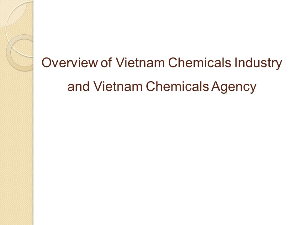 Overview of Vietnam Chemicals Industry and Vietnam Chemicals Agency