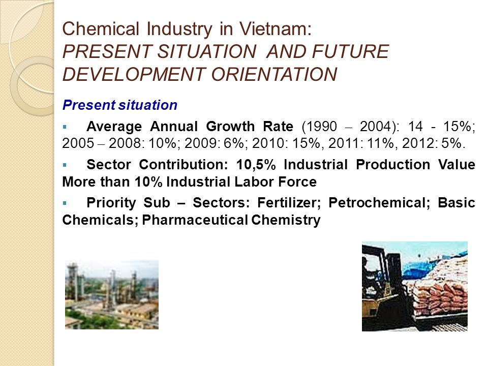 Chemical Industry in Vietnam: PRESENT SITUATION AND FUTURE DEVELOPMENT ORIENTATION