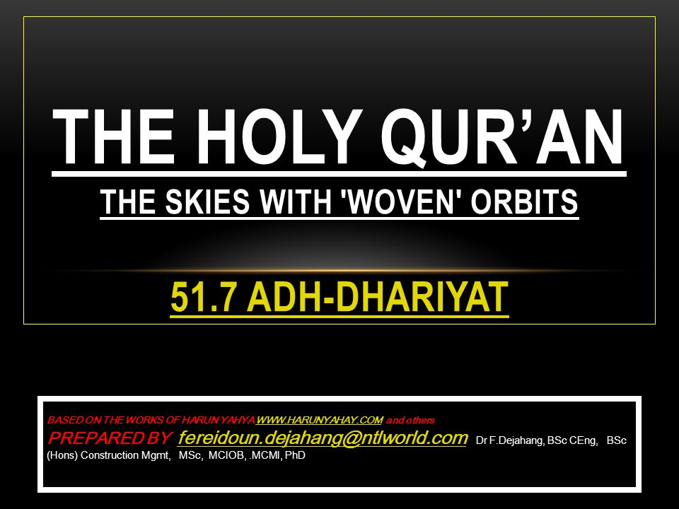 THE HOLY QUR'AN THE SKIES WITH WOVEN ORBITS 51.7 Adh-Dhariyat