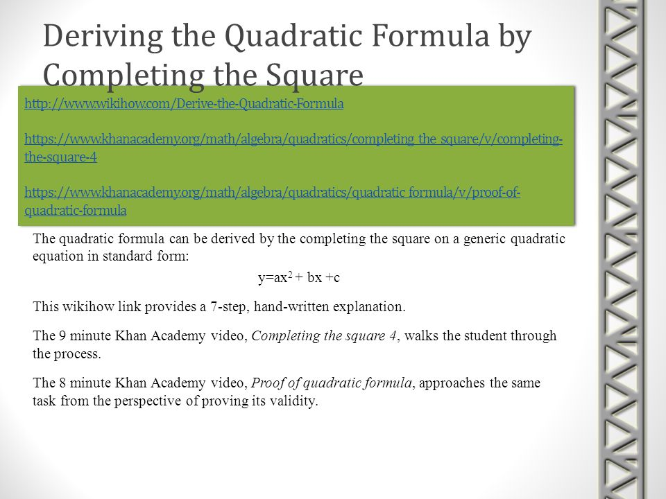 Deriving the Quadratic Formula by Completing the Square