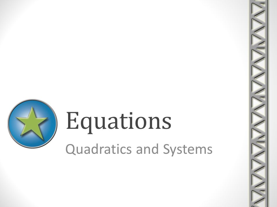 Quadratics and Systems
