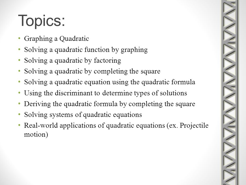 Topics: Graphing a Quadratic Solving a quadratic function by graphing