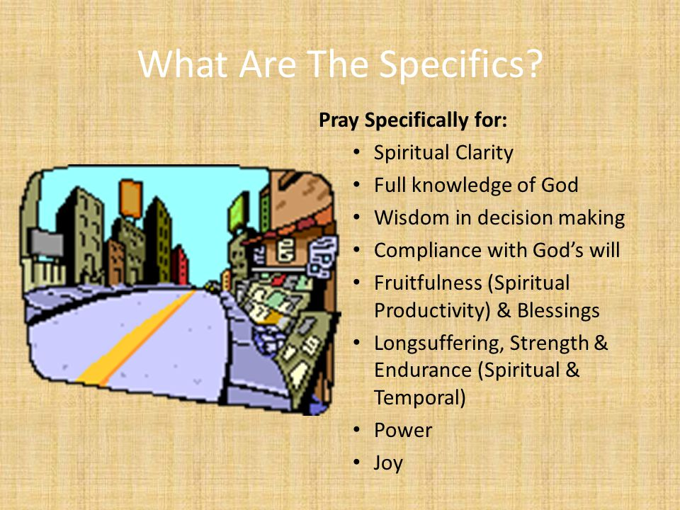 What Are The Specifics Pray Specifically for: Spiritual Clarity