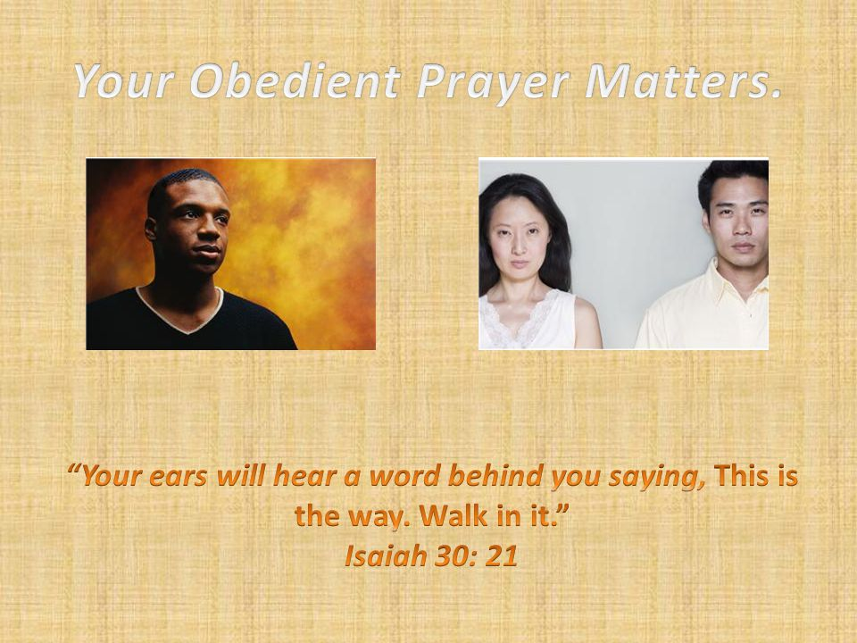 Your Obedient Prayer Matters.