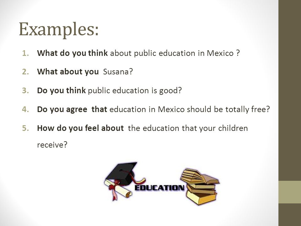 Examples: What do you think about public education in Mexico