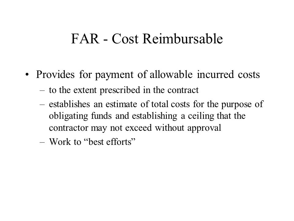 FAR - Cost Reimbursable