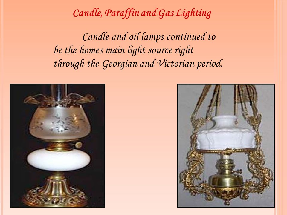 Candle, Paraffin and Gas Lighting