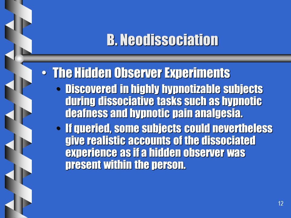 B. Neodissociation The Hidden Observer Experiments