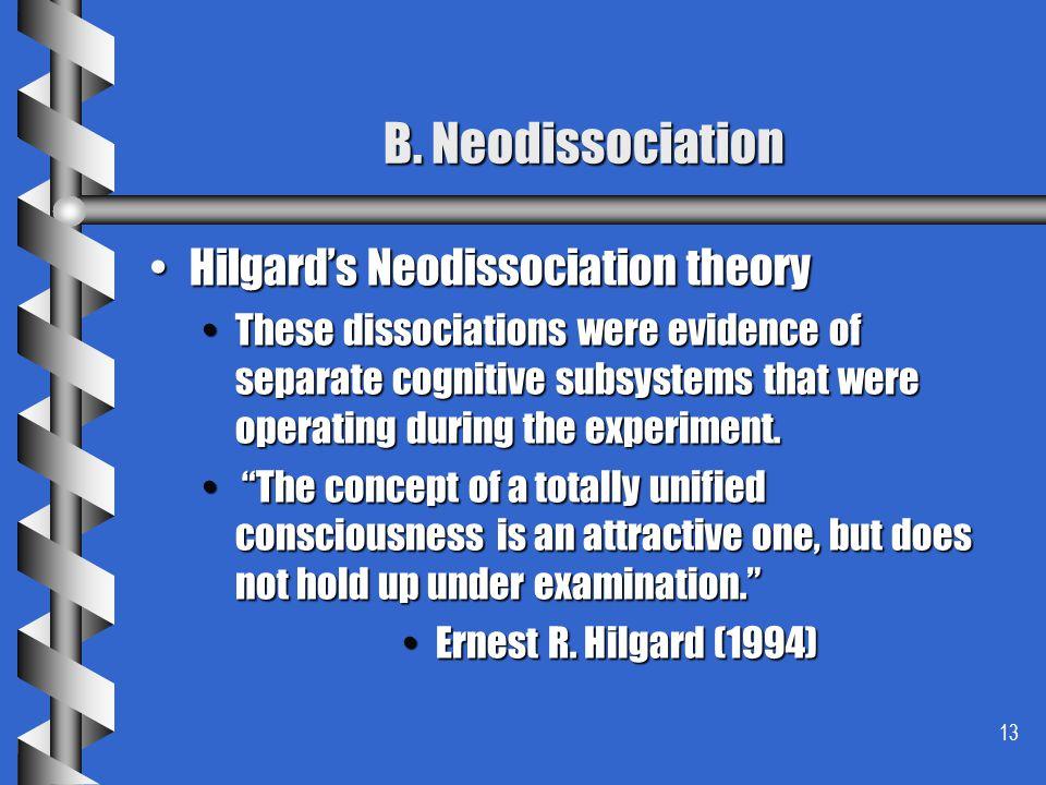 B. Neodissociation Hilgard's Neodissociation theory