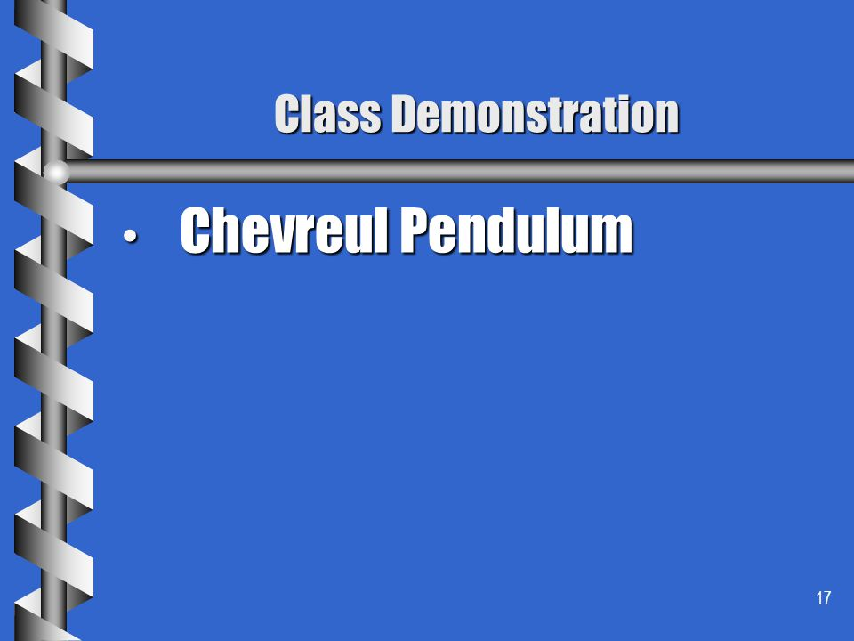 Class Demonstration Chevreul Pendulum