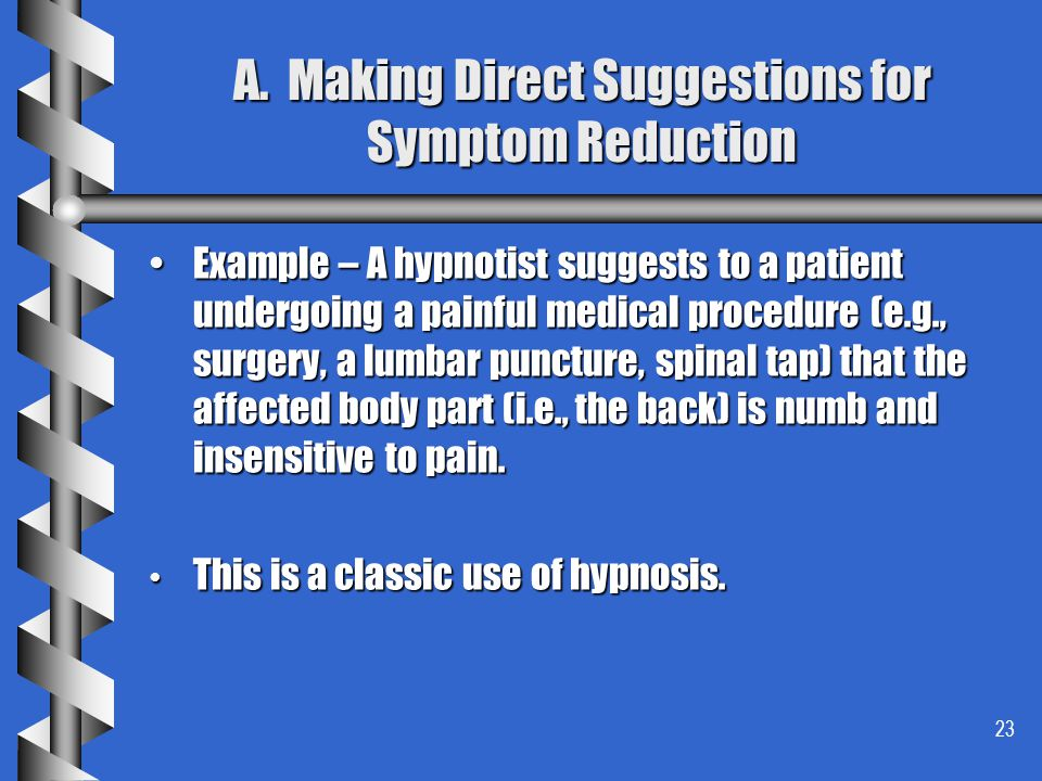 A. Making Direct Suggestions for Symptom Reduction