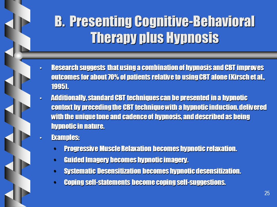 B. Presenting Cognitive-Behavioral Therapy plus Hypnosis
