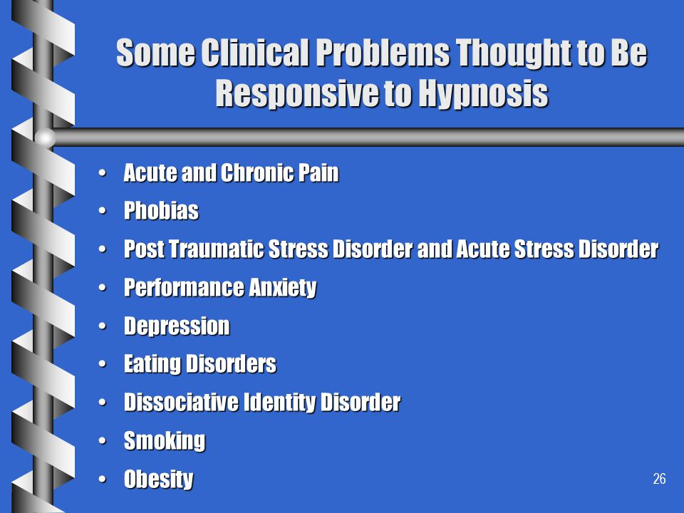 Some Clinical Problems Thought to Be Responsive to Hypnosis