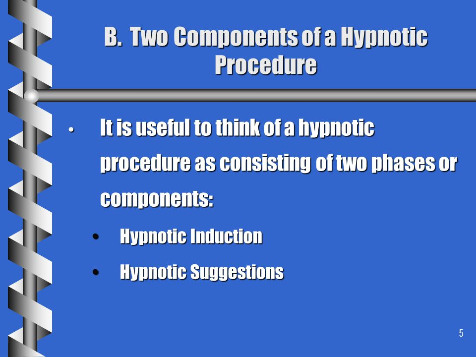B. Two Components of a Hypnotic Procedure