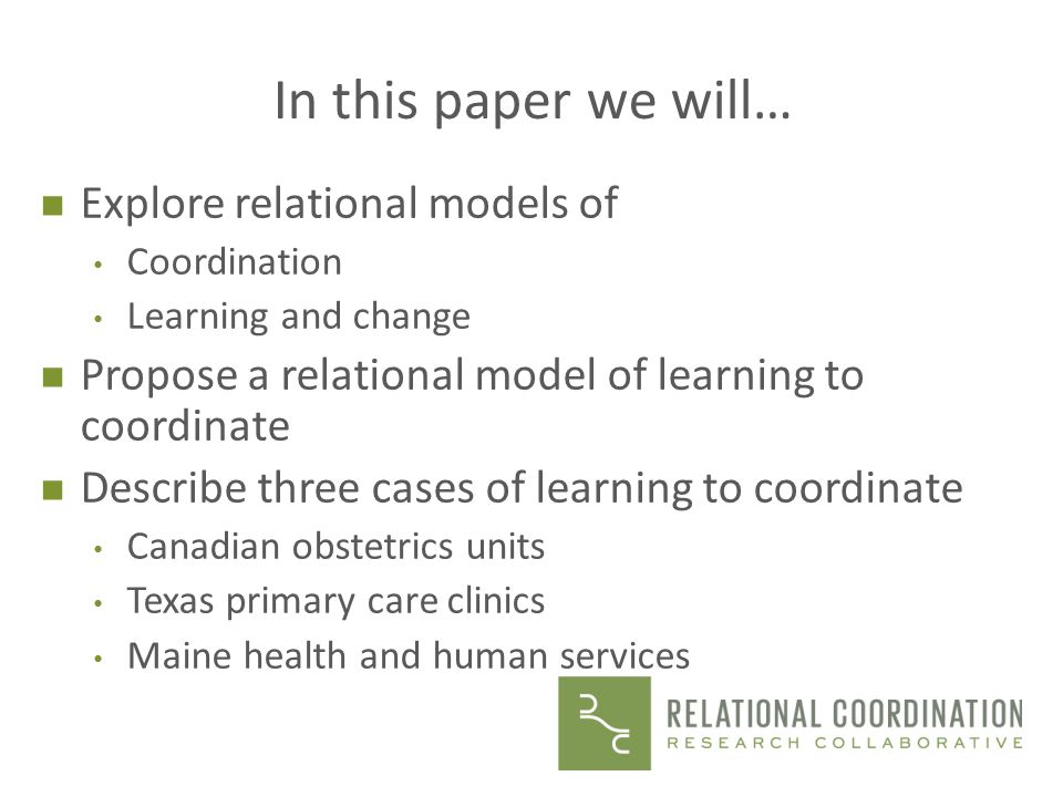 In this paper we will… Explore relational models of