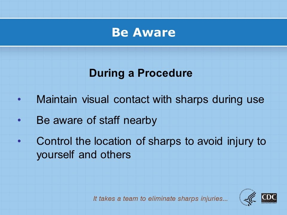 Be Aware During a Procedure