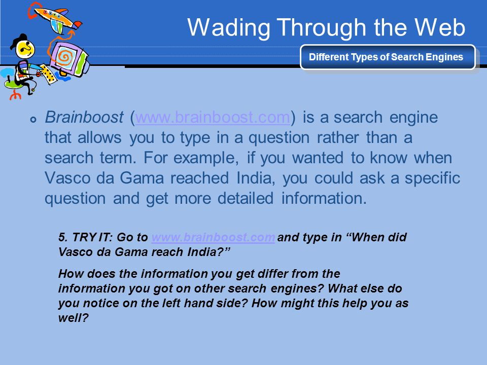 Wading Through the Web Different Types of Search Engines.