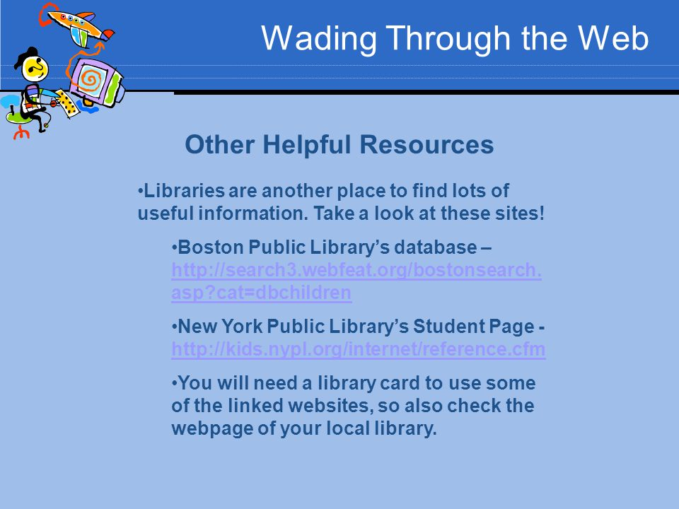 Wading Through the Web Other Helpful Resources